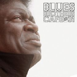 The Blues Brothers Café # 31 Charles Bradley/Sharon Jones/The Eminent Stars/Lee Armstrong Express