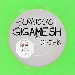 SeratoCast Mix 46 - Gigamesh