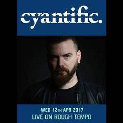 Cyantific (Viper Recordings, Cyantific Records) @ Rough Tempo Internet Radio (12.04.2017)