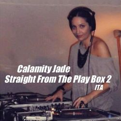 Calamity Jade - Straight From The Play Box 2