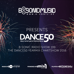 B-SONIC RADIO SHOW #199 - German Dance50 Yearmix Chartshow 2016