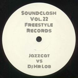 Soundclash Vol. 22 : (Freestyle Records) - Jazzcat vs Dj Mr Lob