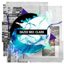 Dazed Mix: Clark