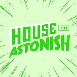 House to Astonish Episode 172 - Diamond Walrus