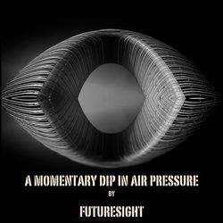 'A Momentary Dip in Air Pressure' Exclusive Guest Session by Futuresight