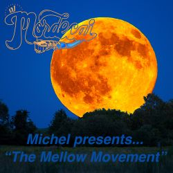 Michel presents... The Mellow Movement