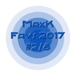 MaxK - Fav Tunes 2017 - 2 of 8
