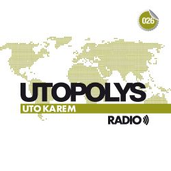 Uto Karem - Utopolys Radio 026 (February 2014)