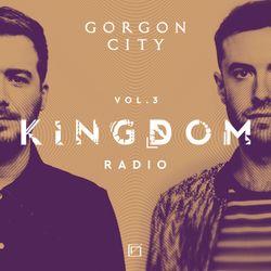 Gorgon City KINGDOM Radio 003