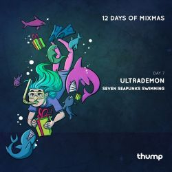 12 Days Of Mixmas - Day 7 - Ultrademon - Sea Punks Swimming