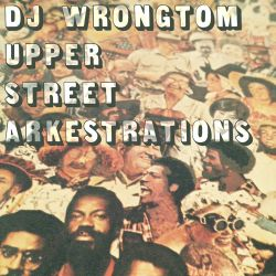 Wrongtom: Upper Street Arkestrations (DJ Mix)