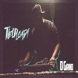 The Upload1 (show #4)DJ D*Grind