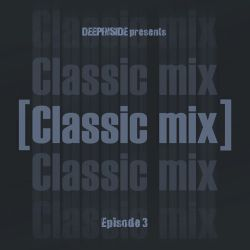 CLASSIC MIX Episode 03