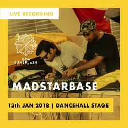 MadStarBase - Goa Sunsplash 2018 - Dancehall Stage (Live)