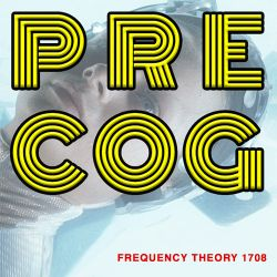 "Frequency Theory 1708 ""Pre Cog"""