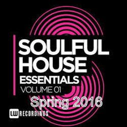 Soulful House Essentials Vol 1-Spring 2016
