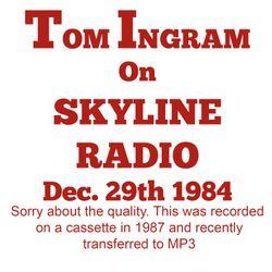 Tom Ingram on Skyline Radio December 29th 1984