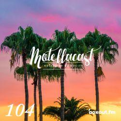 DJ MoCity - #motellacast E104 - 02-08-2017 [now on boxout.fm]