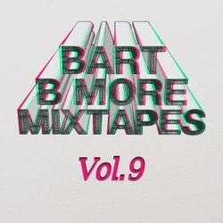 Bart B More Mixtapes Vol. 9