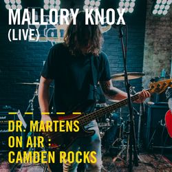 Mallory Knox (Live)   Dr. Martens On Air : Camden Rocks