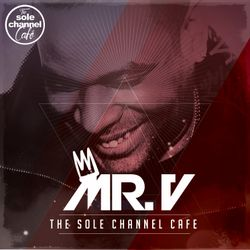 SCC277 - Mr. V Sole Channel Cafe Radio Show - August 22nd 2017 - Hour 1
