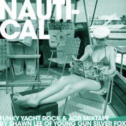 Nauti-Cal: Funky Yacht Rock & AOR Mixtape by Shawn Lee of Young Gun Silver Fox
