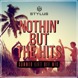 @DJStylusUK - Nothin' But The Hits - Summer Lift Off Mix (New R&B / Afrobeats / Dancehall / HipHop)