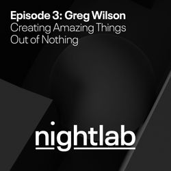 Eventbrite Nightlab presents Greg Wilson: Creating Amazing Things out of Nothing