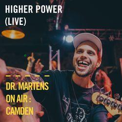 Higher Power (Live) | Dr. Martens On Air : Camden