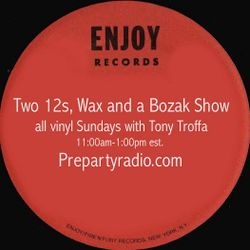 Two 12s, Wax and a Bozak Show 5-21-17 edition with Tony Troffa all vinyl