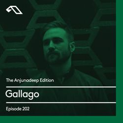 The Anjunadeep Edition 202 with Gallago