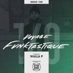 VOYAGE FUNKTASTIQUE - Show #149 (Hosted by Walla P w/ Guest Mathias Kreshik [Brussels])