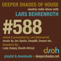 Deeper Shades Of House #588 w/ exclusive guest mix by LADY ZEEJAY