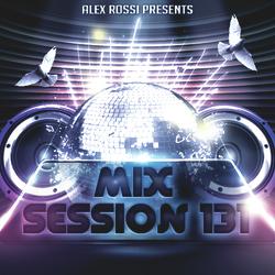 Alex Rossi - Mix Session 131 (Oct 2k14)