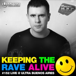 Keeping The Rave Alive Episode 152: Live at ULTRA Buenos Aires