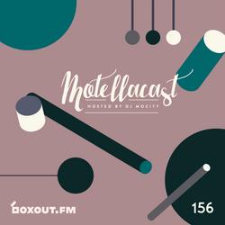 DJ MoCity - #motellacast E156 - now on boxout.fm [20-05-2020]