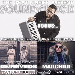 SOUNDCHECK EP. 13 (8.25.15) w/ FOCUS..., OPIO + FREE THE ROBOTS = SEMPERVIRENS, & MADCHILD