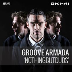 NOTHINGBUTDUBS by Groove Armada