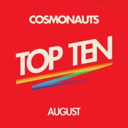 Cosmonauts August Top Ten