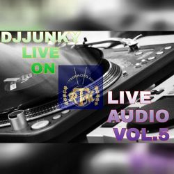 DJJUNKY LIVE ON RTMRADIO.NET LIVE AUDIO VOL.5 @RTMRADIO NET