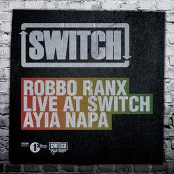 Robbo Ranx Live at Switch | Ayia Napa (Summer 2012)