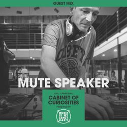 "MIMS Guest Mix: MUTE SPEAKER (UK) ""Cabinet of Curiosities"""