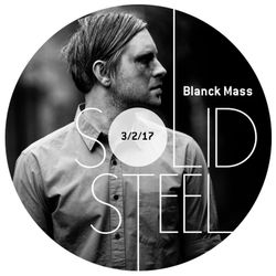 Solid Steel Radio Show 3/2/2017 Hour 1 - Blanck Mass