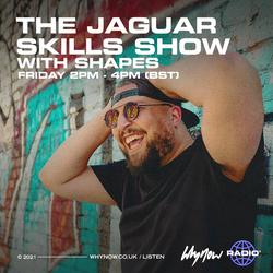 The Jaguar Skills Show w/ SHAPES - 23/04/21
