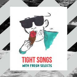 Tight Songs - Episode #143 (April 2nd, 2017)