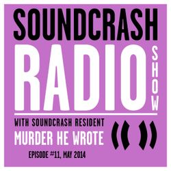 Soundcrash Radio Show Ep. 11 - with Murder He Wrote