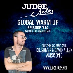 JUDGE JULES PRESENTS THE GLOBAL WARM UP EPISODE 714