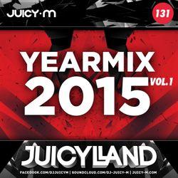Yearmix 2015 vol. 1 (JuicyLand #131)