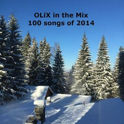 OLiX in the mix - 100 songs of 2014 (KissFM NYE 2015 mix)