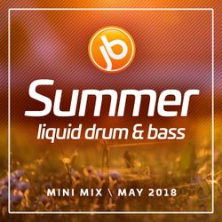 Johnny B Summer Liquid Drum & Bass Mix May 2018